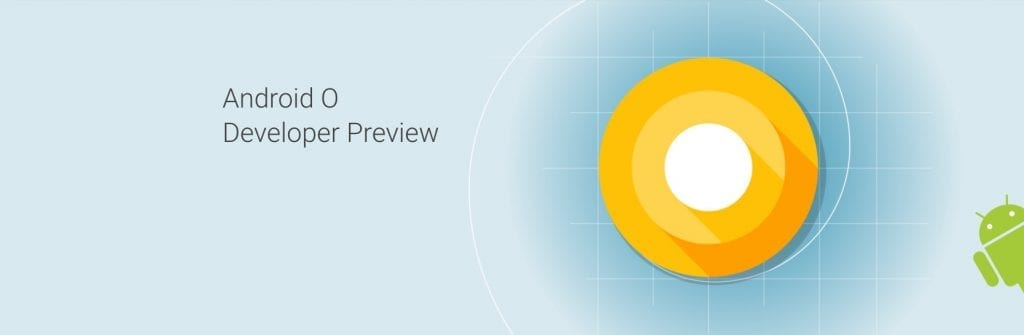 Android O Developer Preview hero