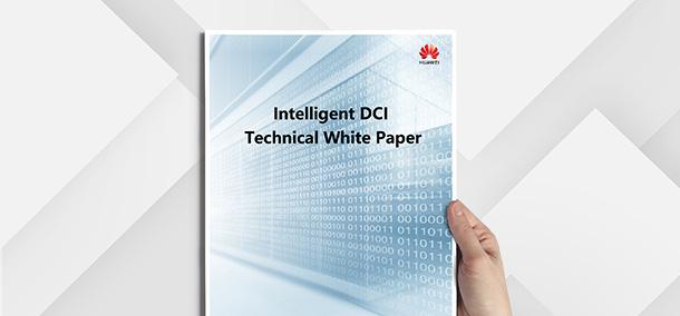 Huawei intelligent DCI technical white paper en