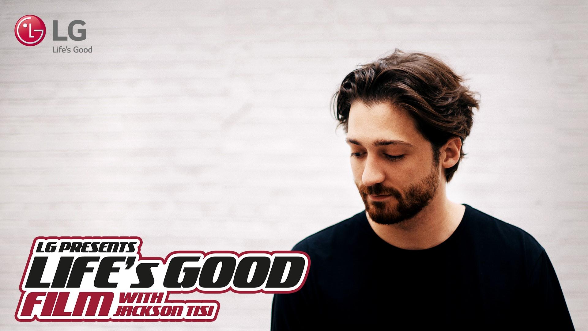 LG: Life's Good Film With Jackson Tisi